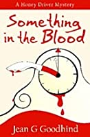 Something in the Blood: A Honey Driver Murder Mystery (Honey Driver, #1)