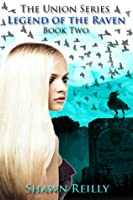 Legend of the Raven (The Union series #2)