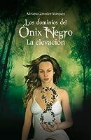La elevación (Los dominios del Ónix Negro, #1)