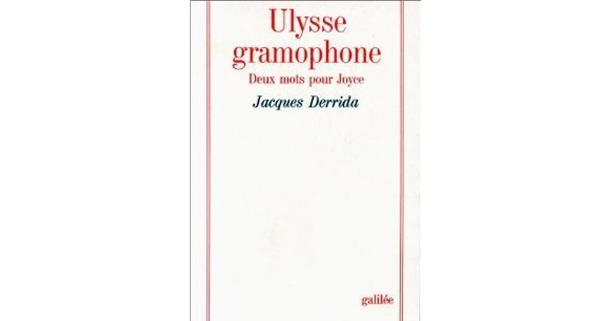 jacques derridas essay ulysses gramophone