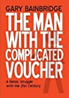 The Man With The Complicated Voucher by Gary Bainbridge