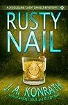 Rusty Nail (Jack Daniels Mystery, #3) by J.A. Konrath