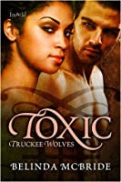 Toxic (Truckee Wolves, #1)