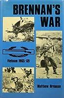 Brennan's War:  Vietnam 1965-69