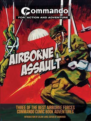 Airborne Assault: Three of the Best Airborne-Forces Commando Comic Book Adventures