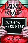 Mind the Gap, Volume 2: Wish You Were Here