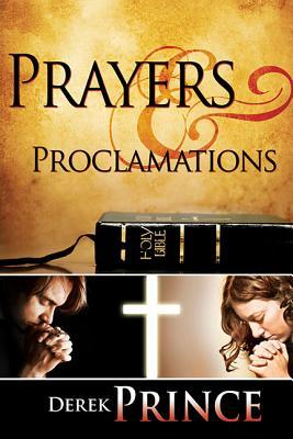 Prayers and Proclamations by Derek Prince