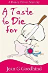 A Taste to Die for (Honey Driver Mystery, #2)