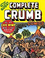 The Complete Crumb Comics, Vol. 17 : The late 1980s : Cave Wimp, Mode O'Day, Aline 'n' Bob & other stories, covers, drawings
