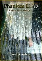 Phantom Limb: A Meditation on Memory