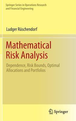 Mathematical Risk Analysis Dependence, Risk Bounds, Optimal Allocations and Portfolios