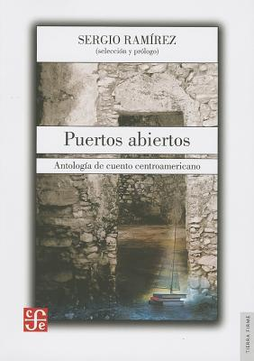 Puertos Abiertos: Antologia de Cuento Centroamericano