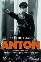 Anton Mussert en de NSB: opkomst en ondergang van een populist
