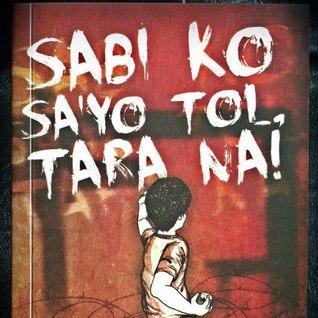 Sabi Ko Sa'Yo Tol, Tara Na