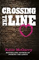 Crossing the Line (Pushing the Limits, #1.1)