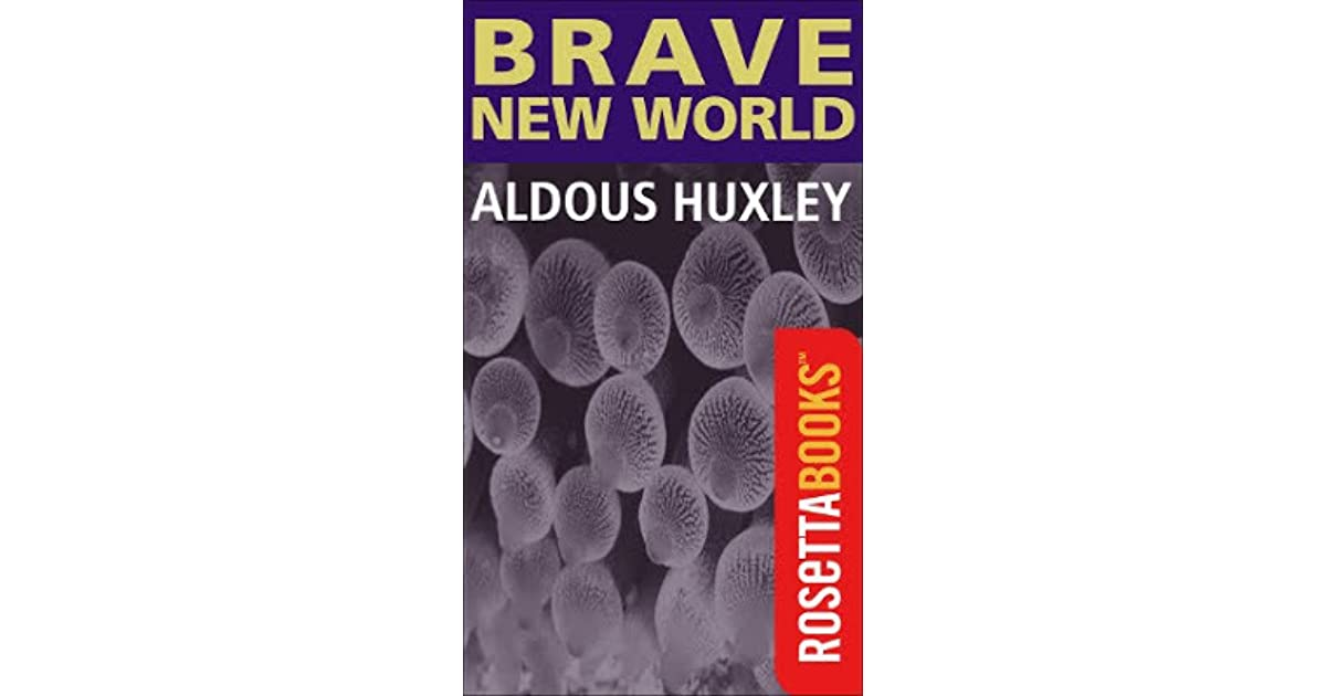 """a brave new world aldous huxley Which dystopian novel got it right: reaching for a copy of george orwell's """"1984"""" or aldous huxley's """"brave new world"""" whenever extreme."""