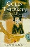 A Cruel Madness by Colin Thubron
