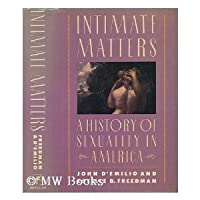 Intimate Matters: A History of Sexuality in America