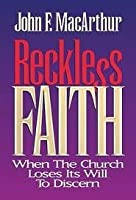 Reckless Faith: When the Church Loses Its Will to Discern