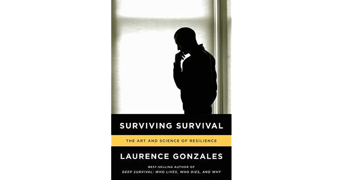Surviving Survival: The Art and Science of Resilience by