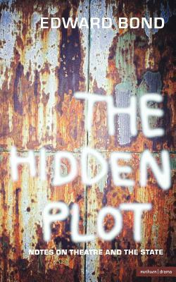 The Hidden Plot Notes on Theatre and the State