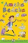 Amelia Bedelia Road Trip! (Amelia Bedelia Chapter Books, #3)