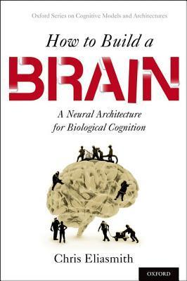 How-to-Build-a-Brain-A-Neural-Architecture-for-Biological-Cognition
