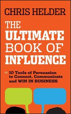 The-Ultimate-Book-of-Influence-10-Tools-of-Persuasion-to-Connect-Communicate-and-Win-in-Business