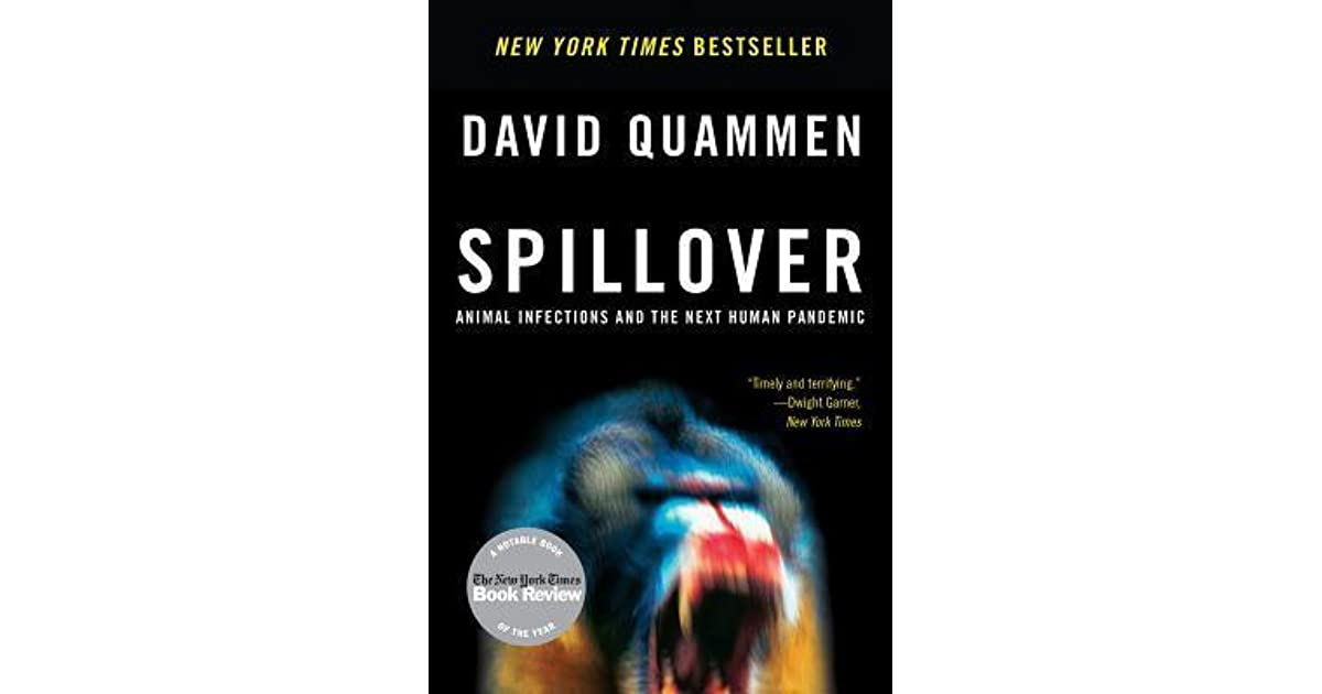 Spillover: Animal Infections and the Next Human Pandemic by David