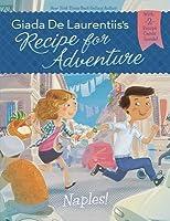 Naples! (Recipe for Adventure, #1)