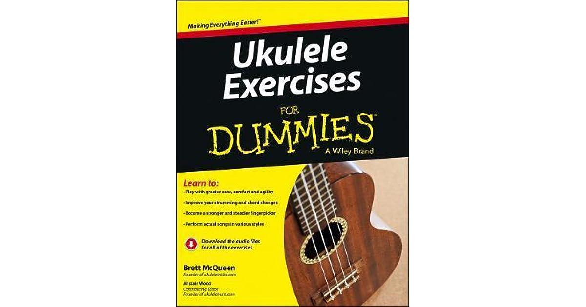 Ukulele Exercises For Dummies By Brett Mcqueen