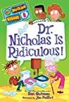 Dr. Nicholas Is Ridiculous! (My Weirder School, #8)