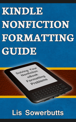 Kindle Nonfiction Formatting Guide: Solve Your Nonfiction eBook Formatting Problems (How To Format Your Book For Kindle)