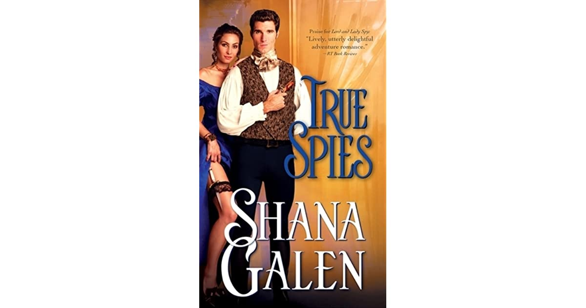 True Spies (Lord and Lady Spy, #2) by Shana Galen