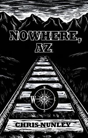 Nowhere, AZ by Chris Nunley