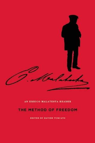 The Method of Freedom: An Errico Malatesta Reader