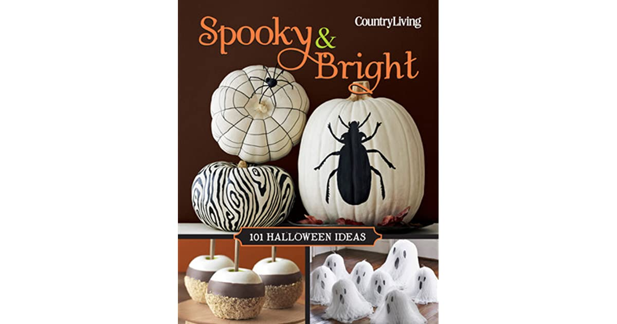 ... Country Living Spooky Bright 101 Halloween Ideas By Country