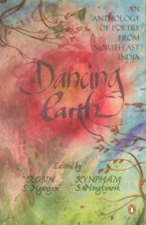 Dancing Earth - An Anthology of Poetry from North-East India