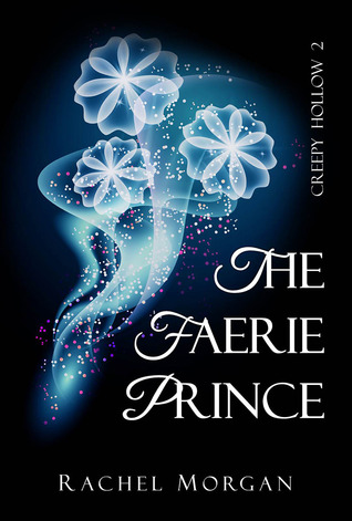 The Faerie Prince (Creepy Hollow, #2)