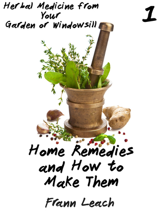 Home Remedies and How to Make T - Frann Leach