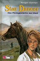 Star Dancer: Eine Pferdegeschichte aus Irland
