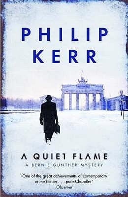 A Quiet Flame (Bernie Gunther, #5)