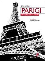 Parigi: L'invenzione di una città