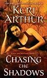 Chasing the Shadows by Keri Arthur