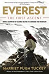 Everest - The First Ascent: How a Champion of Science Helped to Conquer the Mountain