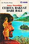Cerita Rakyat dari Bali by James Danandjaja