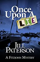 Once Upon A Lie (Alistair Fitzjohn, #3)