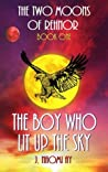 The Boy who Lit up the Sky (The Two Moons of Rehnor, #1)