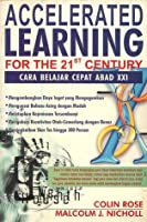 Accelerated Learning for the 21st Century: Cara belajar cepat abad XXI