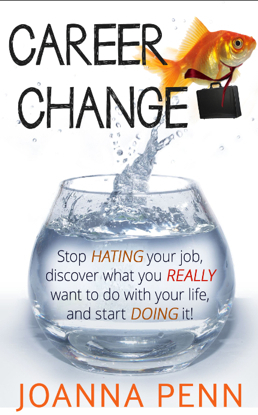 Career Change Stop Hating Your Job